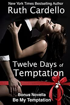 The Temptation Series: Two Hot Holiday Novellas About One Sizzling Couple: Books 1 & 2 of the Temptation Series by [Cardello, Ruth]