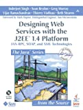 Designing Web Services with the J2EE(TM) 1.4 Platform: JAX-RPC, SOAP, and  XML Technologies (Java Series)