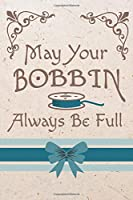 May Your Bobbin Always Be Full: Cute Sewing 2 Year Undated Weekly Planner For Seamstresses And Quilters