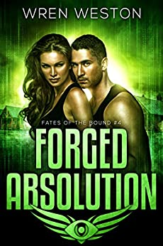 Forged Absolution (Fates of the Bound Book 4) by [Weston, Wren]