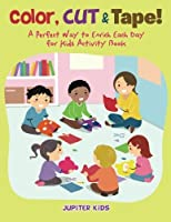 Color Cut & Tape! A Perfect Way to Enrich Each Day for Kids Activity Book [並行輸入品]