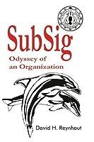 Subsig: Odyssey of an Organization