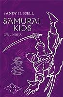 Samurai Kids: Owl Ninja