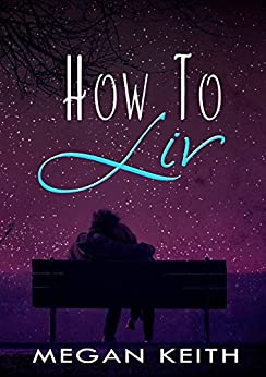 How to Liv by [Keith, Megan]