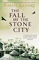 The Fall of the Stone City by Ismail Kadare(2013-12-05)