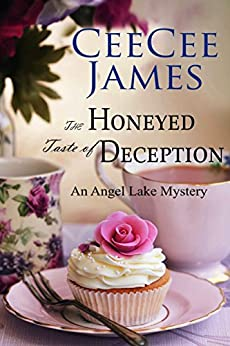The Honeyed Taste of Deception: An Angel Lake Mystery (Walking Calamity Cozy Mystery Book 4) by [James, CeeCee]