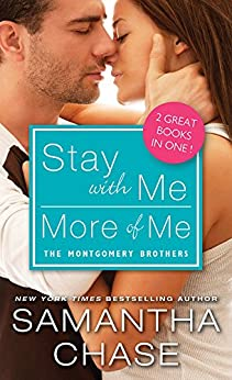 Stay with Me / More of Me (Montgomery Brothers Book 0) by [Chase, Samantha]
