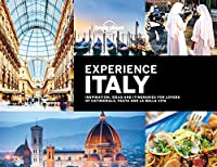 Lonely Planet Experience Italy (Lonely Planet Travel Guide)