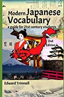 Modern Japanese Vocabulary: A Guide for 21st Century Students, 2nd Edition