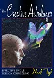 The Creative Astrologer: Effective Single-Session Counseling