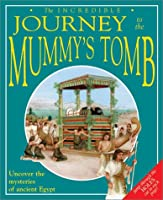 The Incredible Journey to the Mummy's Tomb