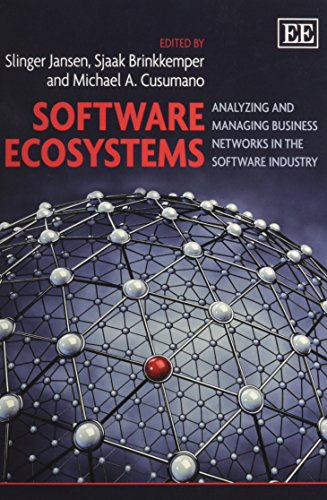 Download Software Ecosystems: Analyzing and Managing Business Networks in the Software Industry 1782540970