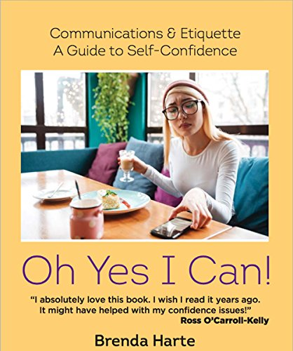 Oh Yes I Can!: Communications & Etiquette: A Guide to Self-Confidence (English Edition)