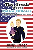 The Truth About Police Officers