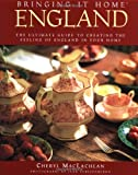 Bringing It Home: England: The Ultimate Guide to Creating the Feeling of England in Your Home 画像