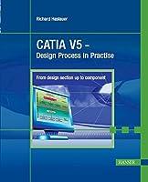 Catia V5: Design Process in Practise