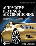 Today's Technician: For Automotive Heating & Air Conditioning: Classroom Manual