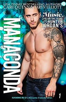 Manaconda: a Rockstar Romantic Comedy (Hammered Book 1) by [Elliott, Taryn, Quinn, Cari]