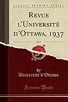 Revue l'Université d'Ottawa, 1937, Vol. 7 (Classic Reprint)
