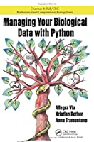 Managing Your Biological Data with Python (Chapman & Hall/CRC Computational Biology Series)