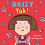 Daisy: Yuk! (Daisy Picture Books)