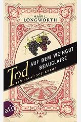 Tod auf dem Weingut Beauclaire: Ein Provence-Krimi Paperback