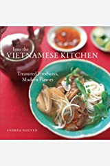 Into the Vietnamese Kitchen: Treasured Foodways, Modern Flavors [A Cookbook] Kindle Edition