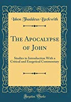The Apocalypse of John: Studies in Introduction with a Critical and Exegetical Commentary (Classic Reprint)
