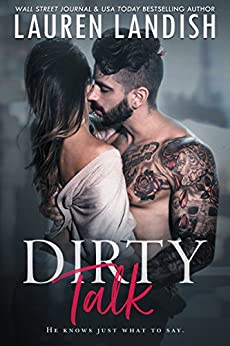 Dirty Talk (Get Dirty Book 1) by [Landish, Lauren]