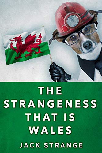The Strangeness That Is Wales (Jack's Strange Tales Book 3) (English Edition)