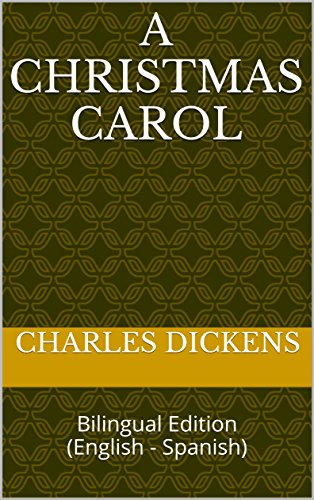A Christmas Carol: Bilingual Edition (English - Spanish) (English Edition)の詳細を見る