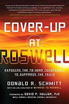 Cover-Up at Roswell: Exposing the 70-Year Conspiracy to Suppress the Truth by [Schmitt, Donald]