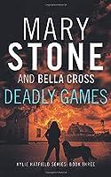 Deadly Games (Kylie Hatfield Series)