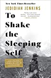 To Shake the Sleeping Self: A Journey from Oregon Patagonia, and Quest for Life with No Regret Convergent Books