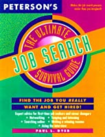 Ultimate Job Search Survival Guide (Peterson's Ultimate Guides)