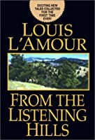 From the Listening Hills (L Amour, Louis)
