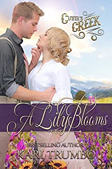 A Lily Blooms (Cutter's Creek Book 4) by [Trumbo, Kari]