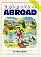 Buying a Home Abroad (Buying a Home Series)