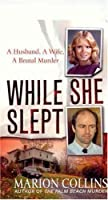 While She Slept (St. Martin's True Crime Library)