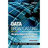 Data Broadcasting: Merging Digital Broadcasting with the Internet