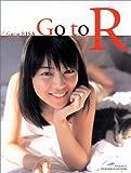 Go to R―後藤理沙初写真集