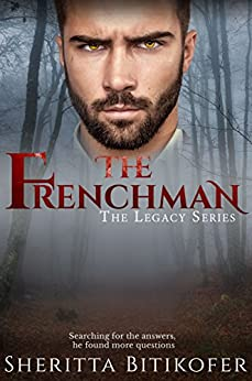 The Frenchman (A Legacy Series Novella) (The Legacy Series Book 3) by [Bitikofer, Sheritta]