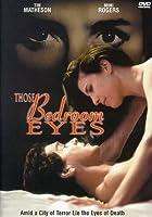 Those Bedroom Eyes [DVD]