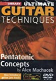 Ultimate Guitar Techniques: Pentatonic Concepts [DVD]