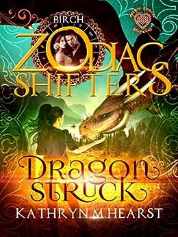 Dragonstruck: A Celtic Zodiac Shifters Book: Paranormal Romance: Birch by [Hearst, Kathryn M., Shifters, Zodiac]
