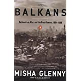 The Balkans: Nationalism, War, and the Great Powers, 1804-1999