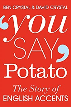 You Say Potato: A Book About Accents by [Crystal, Ben, Crystal, David]