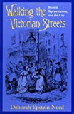 Amazon.co.jpWalking the Victorian Streets: Women, Representation, and the City