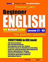 Preston Lee's Beginner English With Workbook Section Lesson 21 – 40 For Swedish Speakers
