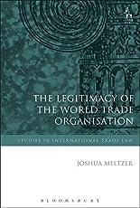 The Legitimacy of the World Trade Organisation (Studies in International Trade Law)
